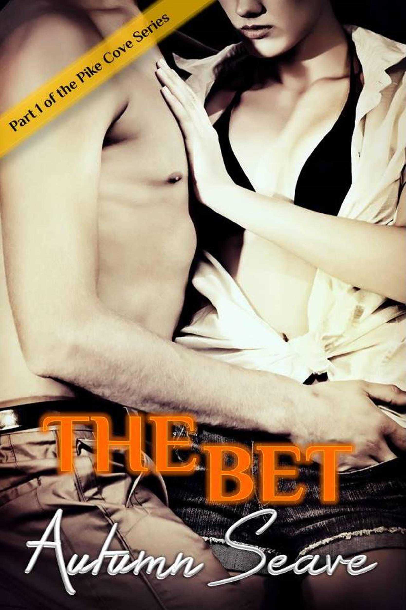 The Bet: Part 1 of the Pike Cove Series – FREE until Feb. 17th