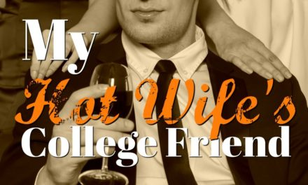 My Hot Wife's College Friend by Autumn Seave
